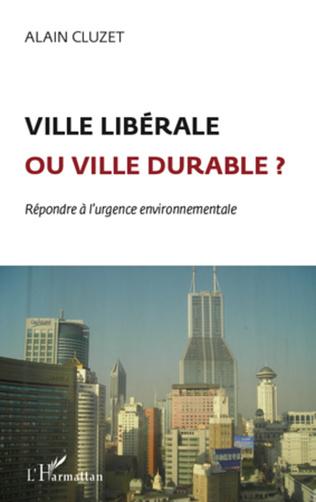 Couverture Ville libérale ou ville durable ?