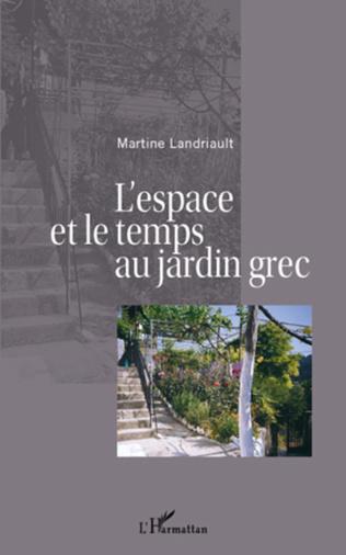 Couverture L'espace et le temps au jardin grec
