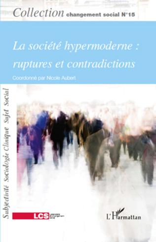 Couverture La société hypermoderne : ruptures et contradictions