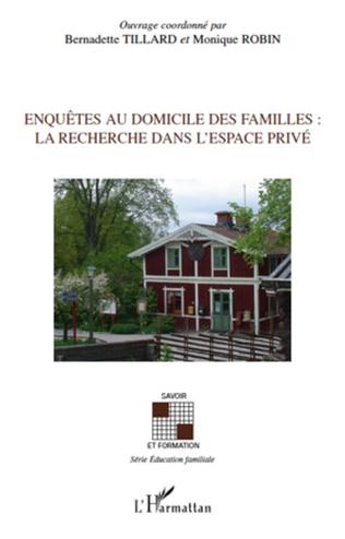 Couverture Enquêtes au domicile des familles: La recherche dans l'espace privé