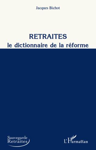 Couverture Retraites, le dictionnaire de la réforme