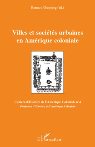 Couverture Villes et sociétés urbaines en Amérique coloniale
