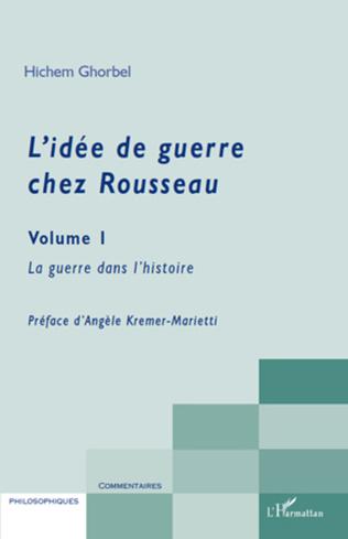 Couverture L'idée de guerre chez Rousseau Volume 1