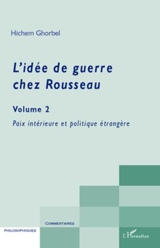 Couverture L'idée de guerre chez Rousseau (Volume 2)