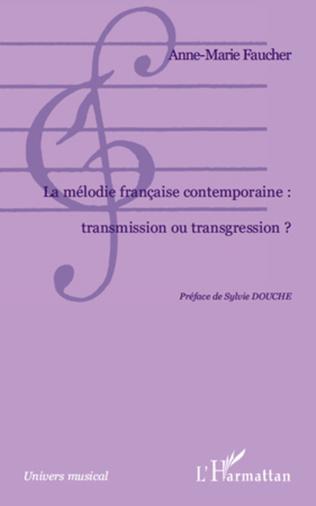 Couverture La mélodie française contemporaine : transmission ou transgression ?