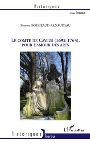 Couverture Le Comte de Caylus (1692-1765), pour l'amour des arts