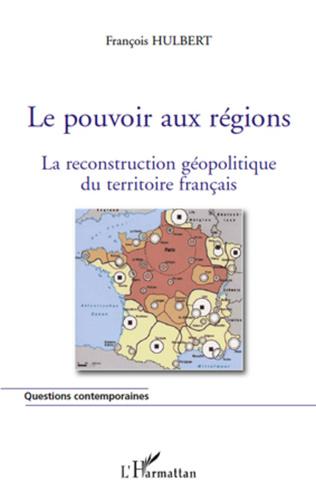 Couverture Le pouvoir aux régions