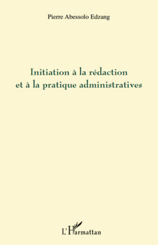 Couverture Initiation à la rédaction et à la pratique administratives