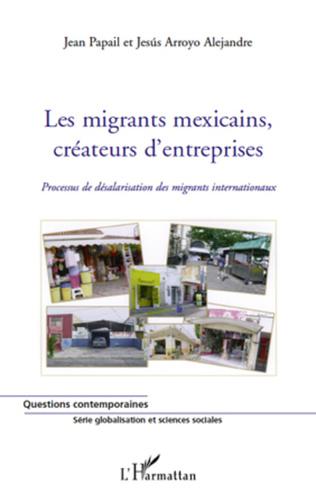 Couverture Les migrants mexicains, créateurs d'entreprises