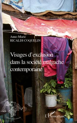 Couverture Visages d'exclusion dans la société malgache contemporaine