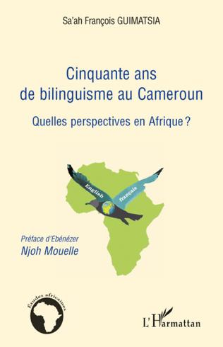 Couverture Cinquante ans de bilinguisme au Cameroun