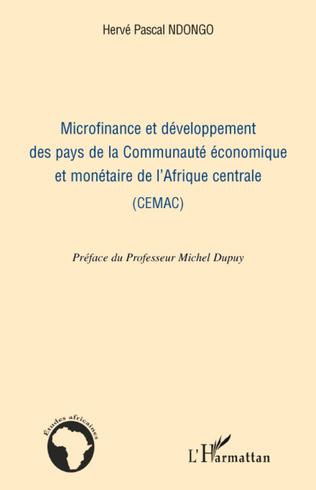 Couverture Microfinance et développement des pays de la Communauté économique et monétaire de l'Afrique centrale (CEMAC)