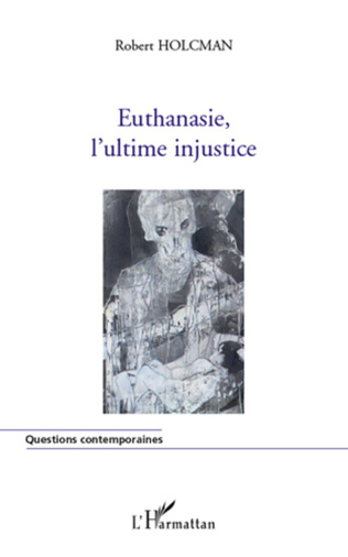 Couverture Euthanasie, l'ultime injustice