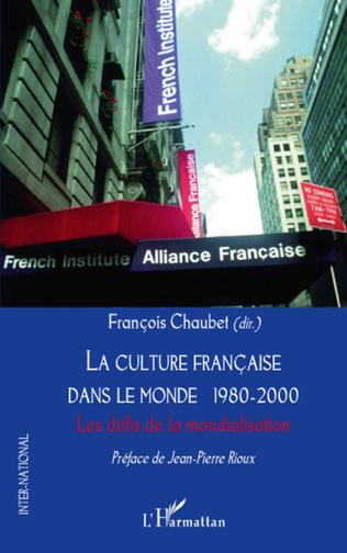 Couverture La culture française dans le monde 1980-2000