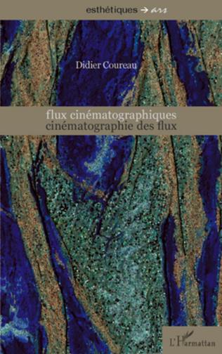 Couverture Flux cinématographiques, cinématographie des flux