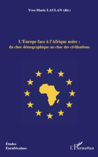 Couverture L'Europe face à l'Afrique noire : du choc démographique au choc des civilisations