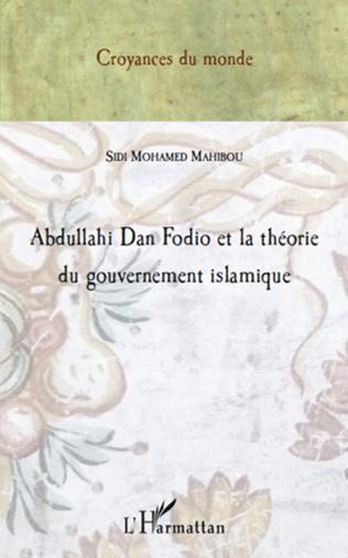 Couverture Abdullahi Dan Fodio et la théorie du gouvernement islamique