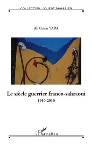 Couverture Le siècle guerrier franco-sahraoui