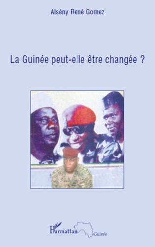 Couverture La Guinée peut-elle être changée ?