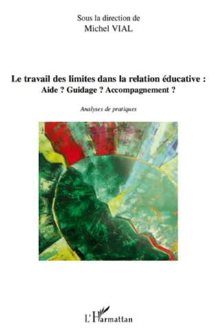 Couverture Le travail des limites dans la relation éducative: