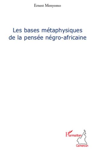 Couverture Les bases métaphysiques de la pensée négro-africaine