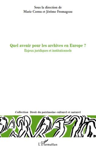 Couverture Quel avenir pour les archives en Europe ?