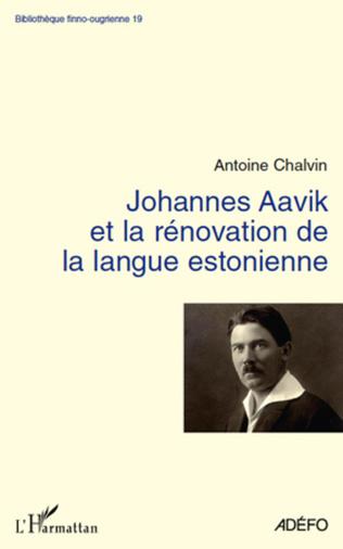 Couverture Johannes Aavik et la rénovation de la langue estonienne