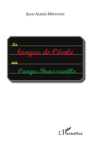 Couverture La langue de l'école au Congo-Brazzaville