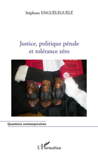 Couverture Justice, politique pénale et tolérance zéro