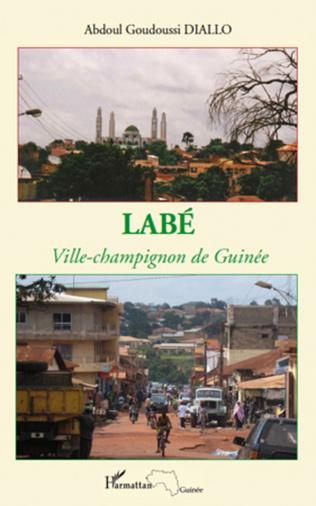 Couverture Labé ville-champignon de Guinée