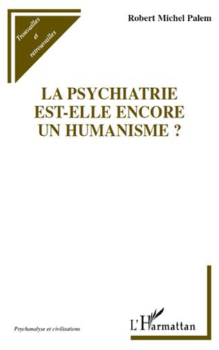 Couverture La psychiatrie est-elle encore un humanisme ?