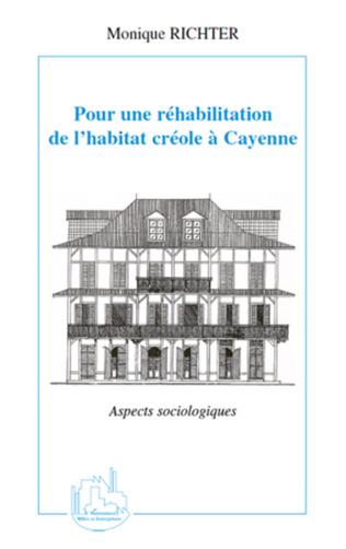 Couverture Pour une réhabilitation de l'habitat créole à Cayenne