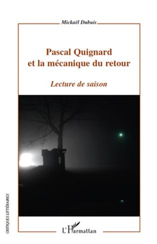 Couverture Pascal Quignard et la mécanique du retour