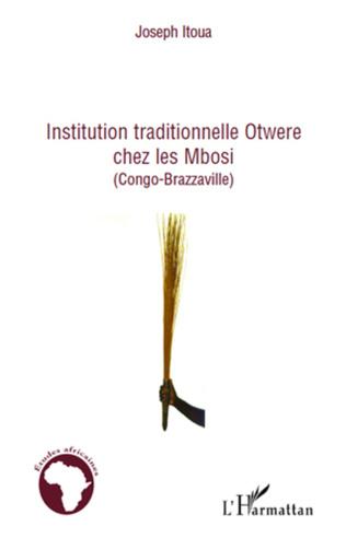 Couverture Institution traditionnelle Otwere chez les Mbosi