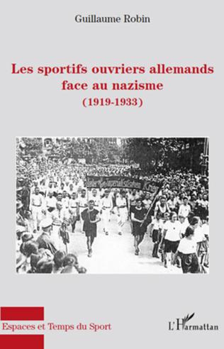 Couverture Les sportifs ouvriers allemands face au nazisme (1919-1933)