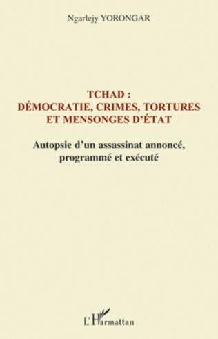 Couverture Tchad : démocratie, crimes, tortures et mensonges d'Etat