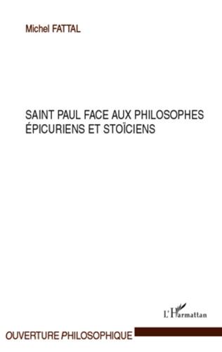 Couverture Saint Paul face aux philosophes épicuriens et stoïciens