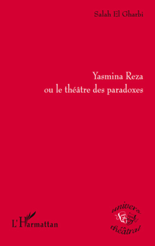 Couverture Yasmina Reza ou le théâtre des paradoxes
