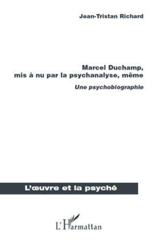 Couverture Marcel Duchamp, mis à nu par la psychanalyse, même