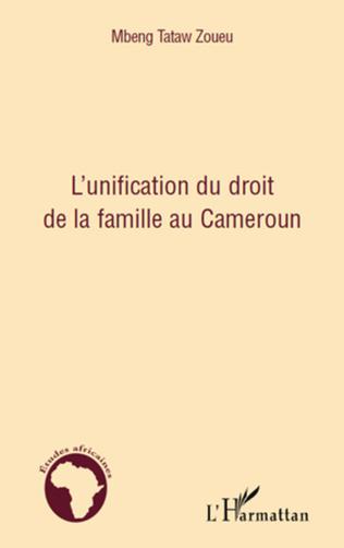 Couverture L'unification du droit de la famille au Cameroun