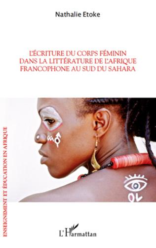 Couverture L'écriture du corps féminin dans la littérature de l'Afrique francophone