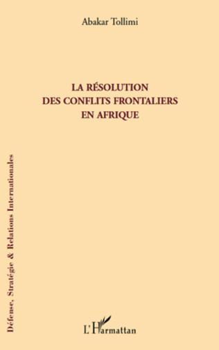 Couverture La résolution des conflits frontaliers en Afrique