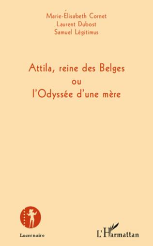 Couverture Attila, reine des Belges ou l'Odyssée d'une mère