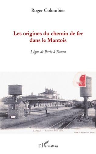 Couverture Les origines du chemin de fer dans le Mantois