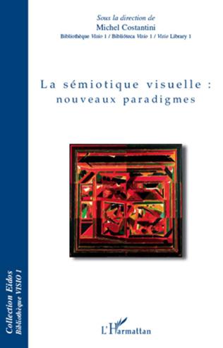 Couverture La sémiotique visuelle : nouveaux paradigmes