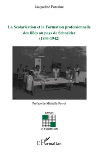 Couverture La Scolarisation et la Formation professionnelle des filles au pays de Schneider