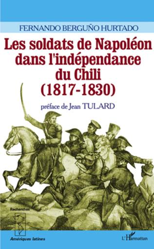 Couverture Les soldats de Napoléon dans l'indépendance du Chili (1817-1830)