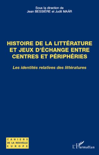Couverture Histoire de la littérature et jeux d'échange entre centres et périphéries