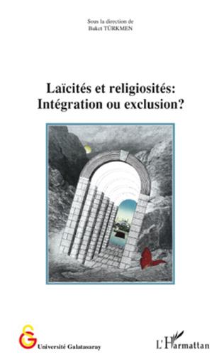 Couverture Laïcités et religiosités : Intégration ou exclusion ?