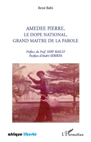 Couverture Amédée Pierre, le dopé national, grand maître de la parole